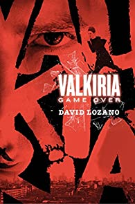 Valkiria: Game Over par  David Lozano Garbala