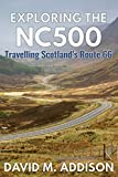 Exploring the NC500: Travelling Scotland's Route 66