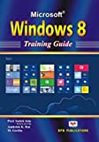 MS Windows 8: Training Guide