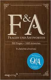 """Fragen und Antworten: 365 Fragen, 5 Jahre, 1825 Antworten – Die deutsche Ausgabe von """"Q and A"""": k. A."""