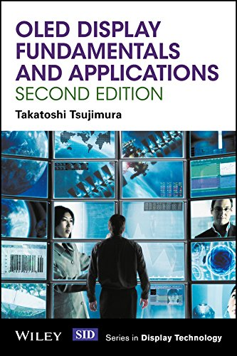 OLED Display Fundamentals and Applications (Wiley Series in Display Technology) (English Edition) Serie Flat Panel