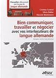Bien communiquer, travailler et négocier avec vos interlocuteurs de langue allemande : Allemagne, Autriche, Suisse alémanique