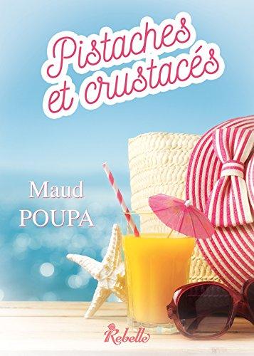 Pistaches et crustacés - Maud Poupa (2018) sur Bookys