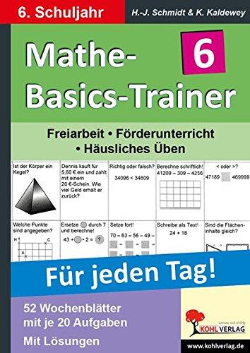 Mathe-Basics-Trainer 6. Schuljahr: Grundlagentraining für jeden Tag