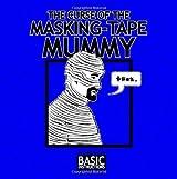 The curse of the Masking Tape Mummy: Basic Instructions by Scott Meyer (2012-05-01)