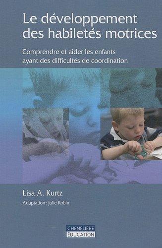 Le développement des habiletés motrices : Comprendre et aider les enfants ayant des difficultés de coordination