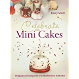 Celebrate with Mini Cakes by Lindy Smith (2010-11-03)