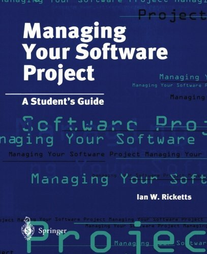 Managing Your Software Project: A Student's Guide by Ian Ricketts (1997-11-26)