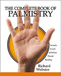 The Complete Book of Palmistry: Includes Secrets of Indian Thumb Reading by Richard Webster (2001-04-08)