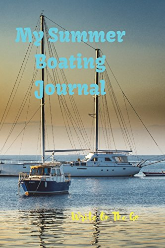 My Summer Boating Journal: Good Days Start With Love and Gratitude. Treasure your good moments in   your life and keep them as a beautiful gems which never fade away. Write on   the go por Leisure Journals