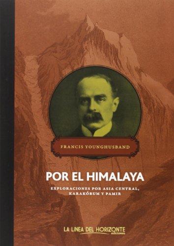Por El Himalaya (Solvitur Ambulando. Clásicos) por Francis Younghusband