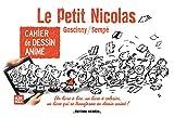 Cahier de Dessin Animé - Le Petit Nicolas - tome 1 (01)