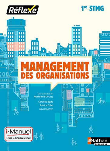 Management des organisations 1re STMG - Collection Réflexe par Madeleine Doussy, Caroline Bayle, Patrice Gillet, Xavier Le Ven