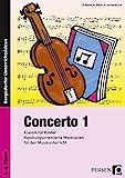 Concerto 1: Klassik für Kinder: Handlungsorientierte Materialien für den Musikunterricht (3. bis 6. Klasse)