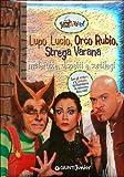 Lupo Lucio, Strega Varana e Orco Rubio. Con sticker