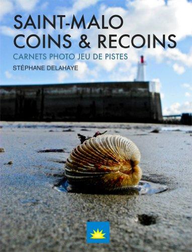 Livre gratuits Saint-Malo Coins & Recoins (Carnets photo & Jeux de piste t. 1) pdf