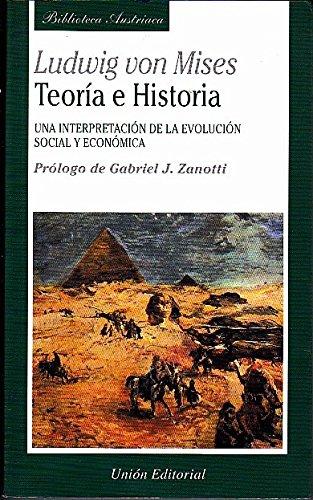 TEORÍA E HISTORIA. UNA INTERPRETACIÓN DE LA EVOLUCIÓN SOCIAL Y ECONÓMICA.