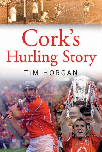 Cork's Hurling Story por Tim Horgan