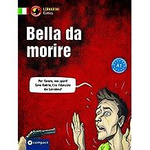 Bella da morire: Italienisch A1 (Compact Lernkrimi Comics)