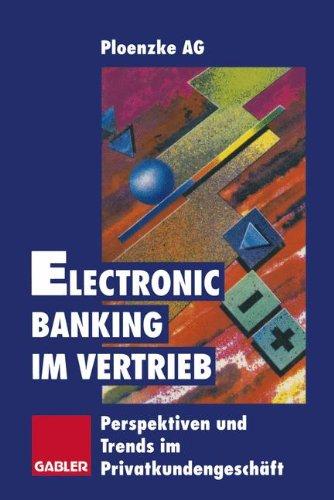 Electronic Banking im Vertrieb: Perspektiven und Trends im Privatkundengeschäft (German Edition)