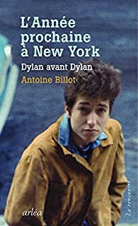 L'année prochaine à New York : Dylan avant Dylan par Antoine Billot