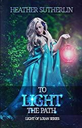 To Light the Path (Light of Loian Book 2) (English Edition)