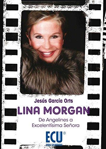Lina Morgan: de Angelines a Excelentísima Señora (ECU)