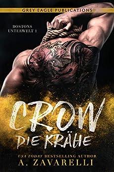 Crow – Die Krähe (Bostons Unterwelt 1) von [Zavarelli, A.]