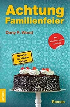 Achtung Familienfeier: Betreten auf eigene Gefahr