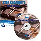 Stop Chocolate Cravings Hypnosis CD - Get Rid of the Urge to Snack Using the Power of Your Mind and Hypnotherapy