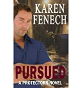 [ PURSUED: THE PROTECTORS SERIES -- BOOK THREE ] BY Fenech, Karen ( AUTHOR )May-10-2013 ( Paperback )
