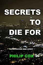 Secrets To Die For (Sam Leroy Book 1) (English Edition)