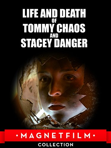 The Life and Death of Tommy Chaos and Stacey Danger