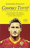 eBook Gratis da Scaricare Conosci Totti Tutto quello che devi assolutamente sapere (PDF,EPUB,MOBI) Online Italiano