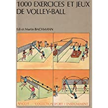 1000 exercices et jeux de volley-ball