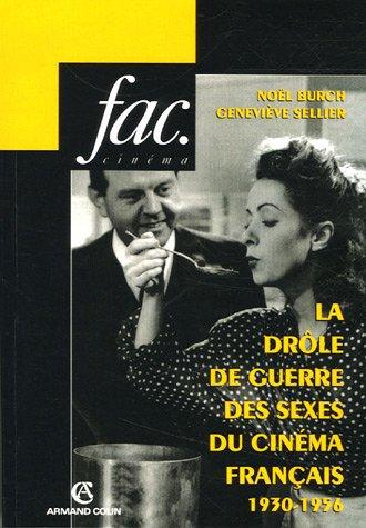La drôle de guerre des sexes du cinéma français (1930-1956) par Noël Burch