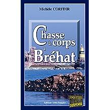 Chasse à corps à Bréhat: Un thriller breton haletant (Enquêtes & suspense)