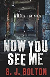 Now You See Me by S J Bolton (2011-05-26)