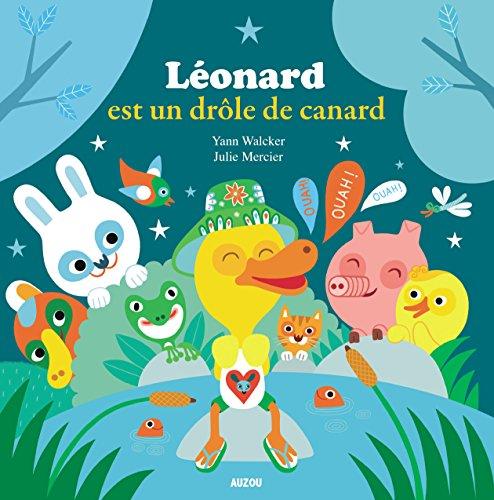 Mes p'tits albums - Léonard est un drôle de canard ! par Yann Walcker