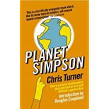 Planet Simpson: How a cartoon masterpiece documented an era and defined a generation by Chris Turner (2005-08-04)