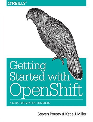 Getting Started with OpenShift 1st edition by Pousty, Steve, Miller, Katie (2014) Paperback