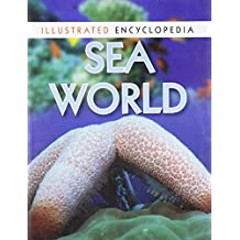 Sea World: 1 (Illustrated Encyclopedia)