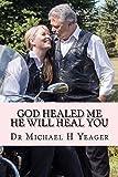 GOD Healed Me-HE Will Heal YOU