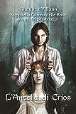 L'ancella di Crios. Saga della corona delle rose. Storie dei personaggi