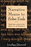 Narrative Means to Sober Ends: Treating Addiction and Its Aftermath (The Guilford Family Therapy)