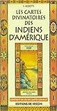 Les cartes divinatoires des Indiens d'Amérique