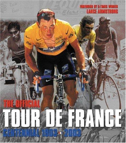 The Tour de France: 100 Years: The Official Centennial 1903 - 2003 por L' Equipe