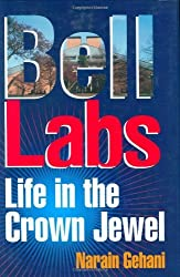 Bell Labs: Life in the Crown Jewel by Narain Gehani (2003-01-24)