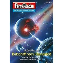 "Perry Rhodan 2895: Botschaft vom Sternentod (Heftroman): Perry Rhodan-Zyklus ""Sternengruft"" (Perry Rhodan-Erstauflage)"