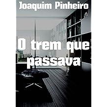 O trem que passava (Portuguese Edition)
